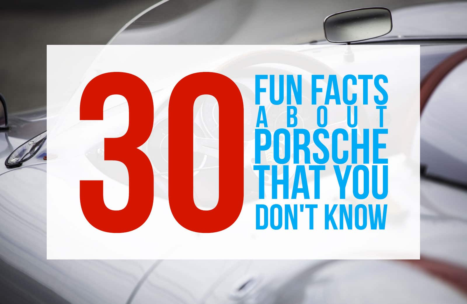 30 Porsche Fun Facts That Will Test Your Knowledge